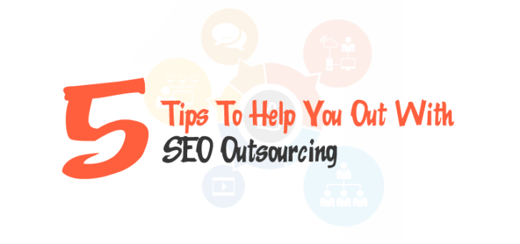 5 Tips That Will Help You With SEO Outsourcing 11