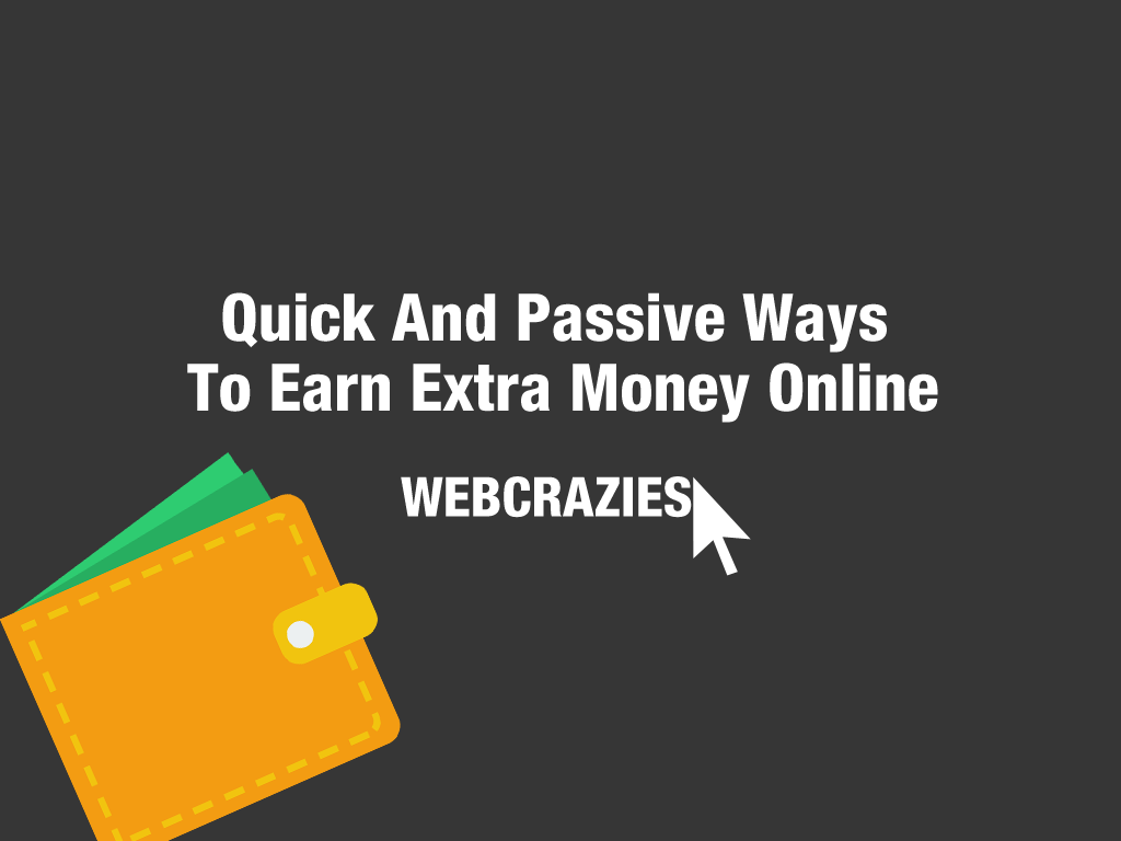Quick and Passive Ways to Earn Money Online [2018 Updated] 9