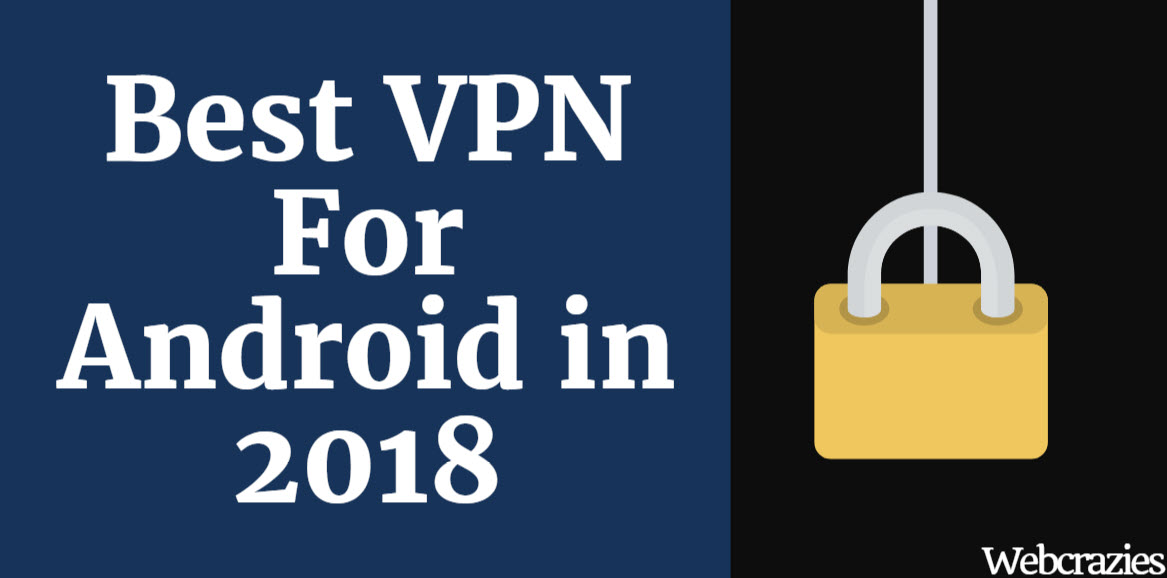 Best VPN for android in 2018