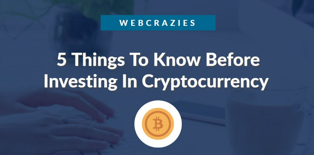 5 Things To Know Before Investing In Cryptocurrency 15