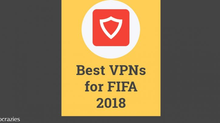 Best VPNs for FIFA live streaming