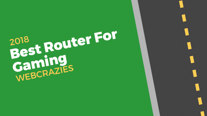 Best Gaming Routers 2019