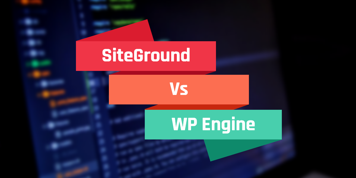 SiteGround Vs WP Engine